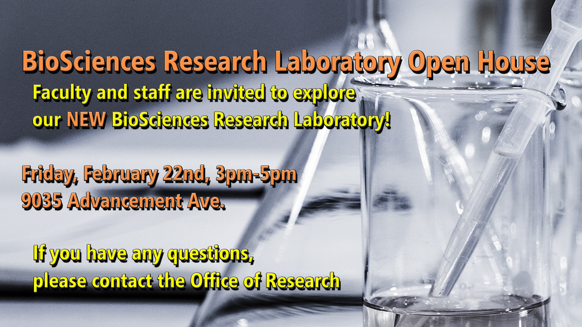 BioSciences Lab Open House 02/22 3-5